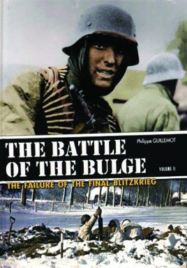The Battle of the Bulge. Volume 2: The North Point. The Assault of the 6th Panzer Army: The Failure of the Final Blitzkrieg