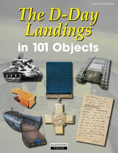 The D-Day Landings in 101 Objects