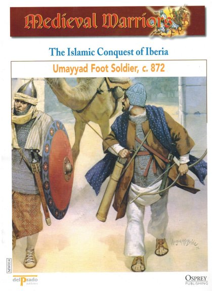 The Islamic Conquest of Iberia - Umayyad Foot Soldier