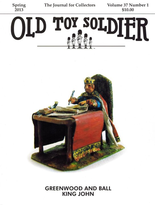 Spring 2013 Old Toy Soldier Magazine Volume 37 Number 1