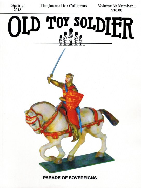 Spring 2015 Old Toy Soldier Magazine Volume 39 Number 1