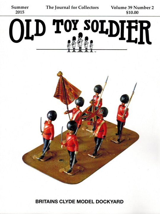 Summer 2015 Old Toy Soldier Magazine Volume 39 Number 2