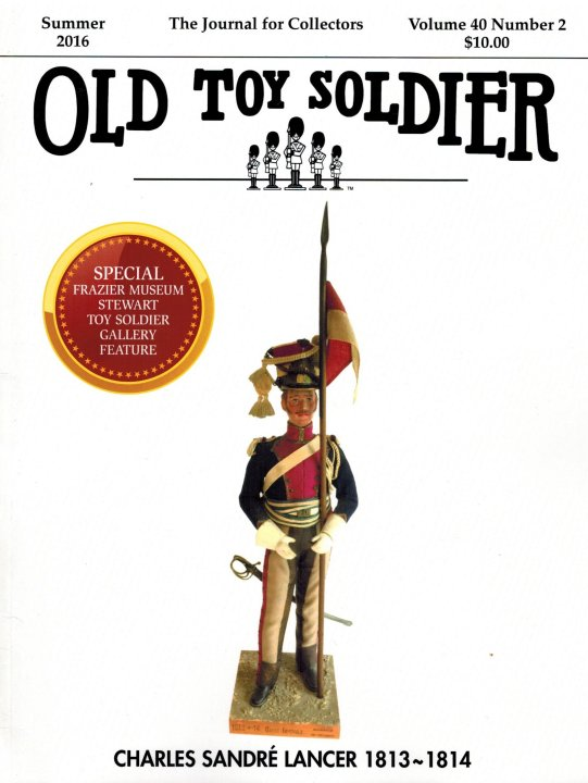 Summer 2016 Old Toy Soldier Magazine Volume 40 Number 2
