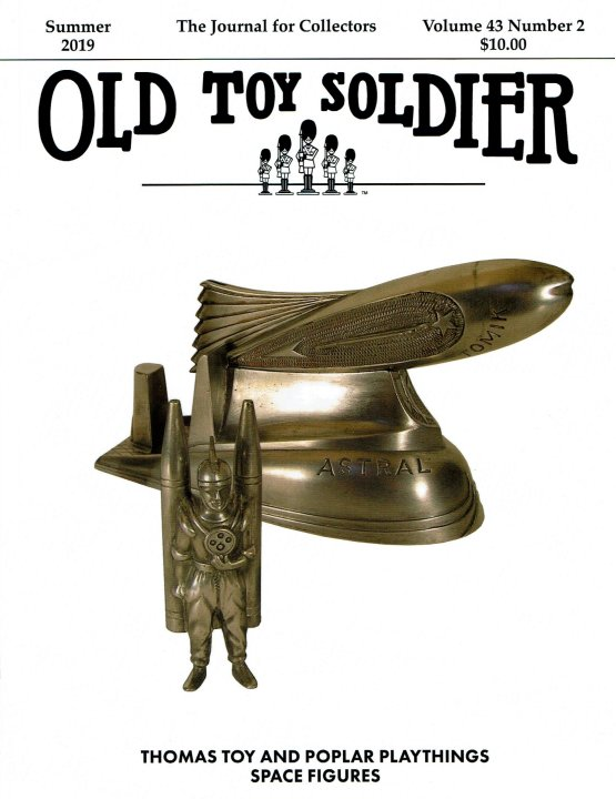 Summer 2019 Old Toy Soldier Magazine Volume 43 Number 2