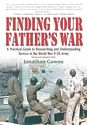 Finding Your Father's War: A Practical Guide to Researching and Understanding Service in the World War II US Army