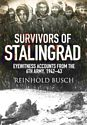 Survivors of Stalingrad: Eyewitness Accounts from the 6th Army, 1942–1943